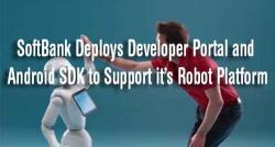 siliconreview-softbank-deploys-developer-portal-and-android-sdk-to-support-its-robot-platform