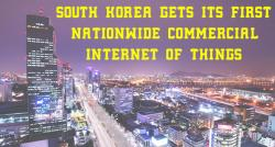 siliconreview-south-korea-gets-its-first-nationwide-commercial-internet-of-things