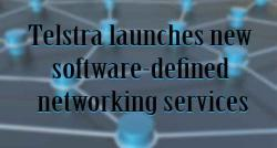 siliconreview-telstra-launches-new-software-defined-networking-services