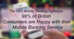 siliconreview-the-uks-mobile-banking-tightrope-98-of-british-consumers-are-happy-with-their-mobile-banking-service