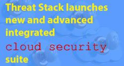siliconreview-threat-stack-launches-new-and-advanced-integrated-cloud-security-suite