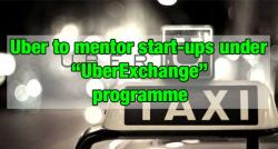 siliconreview-uber-to-mentor-start-ups-under-uberexchange-programme
