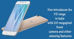 siliconreview-vivo-introduces-its-v5-range-in-india-with-20-megapixel-front-camera-and-other-amazing-features
