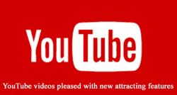 siliconreview-youtube-videos-pleased-with-new-attracting-features