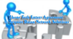 siliconreview-zhone-tech-enters-agreement-to-acquire-dasan-network-solutions