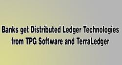 siliconreview-banks-get-distributed-ledger-technologies-from-tpg-software-and-terraledger