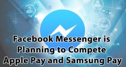siliconreview-facebook-messenger-is-planning-to-compete-apple-pay-and-samsung-pay