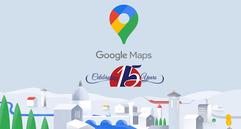 Google Maps celebrates its fifteenth birthday with several new updates