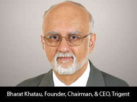 An Interview with Bharat Khatau, Trigent SoftwareChairman and CEO: 'With a Global Team and Local Presence we Make Outsourcing Easy'