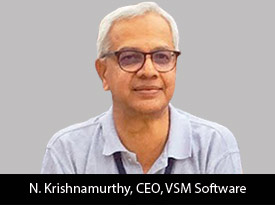 Striving for Continued Growth and Customer, N. Krishnamurthy, CEO, VSM Software