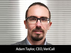 In Conversation with Adam Taylor, VeriCall CEO: 'We Work in Partnership with Our Clients to Fully Integrate into their Organisation and Ensure that Customers are the Focal Point of Our Decision-Making Processes'