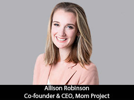 Allison Robinson, Co-founder and CEO of The Mom Project, is spearheading a trailblazing organization which is committed to building a better workplace for women