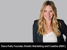 "An Interview with Dana Pulis, Kinetic Marketing and Creative (KMC) Owner and Principal: ""We Are A Consultative Agency with Deep Creative Chops"""