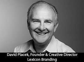 In Conversation with David Placek, Lexicon Branding Founder and Creative Director: 'We Exist to Create Original and Effective Branding Solutions'