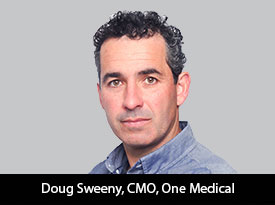 Doug Sweeney, CMO of One Medical, brings deep experience across a variety of business categories to the company