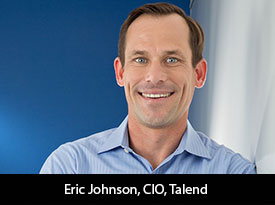 Eric Johnson, Talend CIO: 'I Look Forward to Helping Internal Teams and Our Customers Navigate the Challenges – Technical and Otherwise – of Becoming more Data-Driven'
