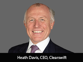 An Interview with Heath Davies, Clearswift CEO: 'We Have Been Around For a Long Time. You can Literally Call us Pioneers in Information Security.'