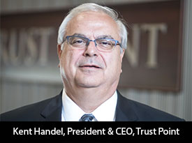 thesiliconreview-kent-handel-president-ceo-trust-point-19
