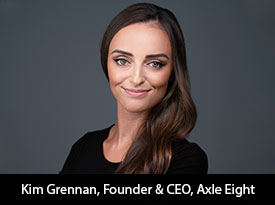 An Interview with Kim Grennan, Axle Eight Founder and CEO: 'We're only as Strong as our People who Work alongside our Clients to Bring Marketing Strategies to Life'