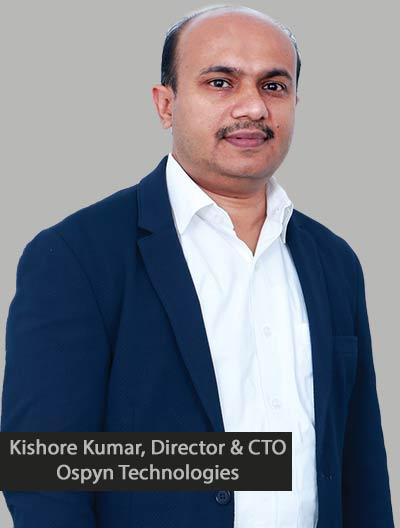 thesiliconreview-kishore-kumar-cto-ospyn-technologies-2018