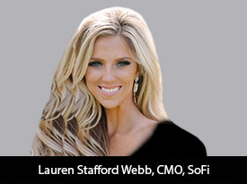 Lauren Stafford Webb, CMO of SoFi: With her ultimate corporate brand strategy, has been at the forefront of the tremendous growth of this company