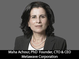 Maha Achour, CEO and Founder of Metawave Corporation, is a zestful leader leveraging a great workplace culture that enables people to do their best