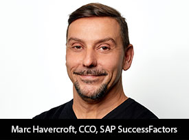 In Conversation with Marc Havercroft, SAP SuccessFactors Global Chief Customer Officer: 'We're Going to Change the Lives of People to Thrive in the New Digital World of Work'