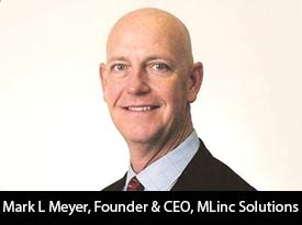"""Mark L Meyer, MLinc Solutions Founder and CEO: """"Our independent contractors are literally our company and our team. I focus on serving and supporting the needs of our people so they can effectively serve the needs of our clients"""""""