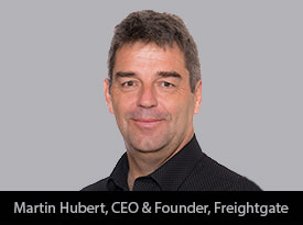 An Interview with Martin Hubert, Freightgate, Inc. Founder and CEO: 'We Deploy Technology to Find Smarter Ways to Solve Todays and Tomorrows Supply Chain Challenges'