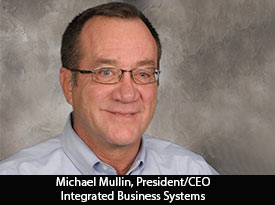 thesiliconreview-michael-mullin-president-ceo-integrated-business-systems-2017