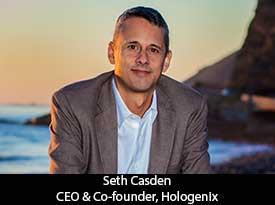 An Interview with Seth Casden, Hologenix CEO: 'We Create and Innovate Products to Make People's Lives Better and are Driven to Empower People to Take Charge of their Own Health'