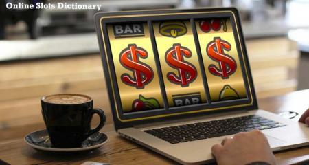 Online Slots Dictionary: Beginner's toolbox