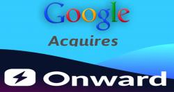 siliconreview-onward-google-customer-service-acquisition