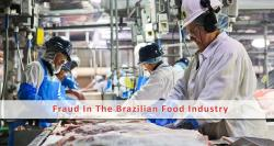 siliconreview-fraud-in-the-brazilian-food-industry