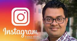 Instagram: Vishal Shah Replaces Adam Mosseri as New Head of Product